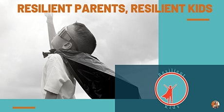 Resilient Parents , Resilient Kids tickets