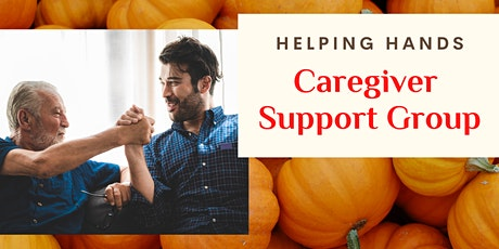 Helping Hands: A Support Group for Caregivers tickets