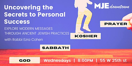 Secrets to Personal Success: An OUTDOOR CLASS w/ Rabbi Ezra Cohen Wed @ 8PM tickets
