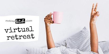 Resting Bitch Place Virtual Retreat tickets