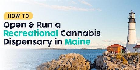 Free Webinar - How to  Run a Recreational Cannabis Dispensary in Maine tickets