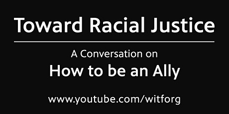 Toward Racial Justice: A Conversation on How to be an Ally tickets