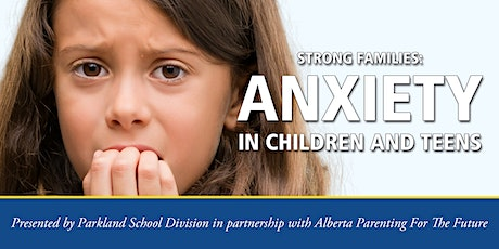 Strong Families Series: Anxiety in Children and Teens tickets