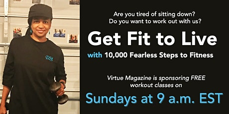 Get Fit to Live with 10,000 Fearless Steps to Fitness! tickets