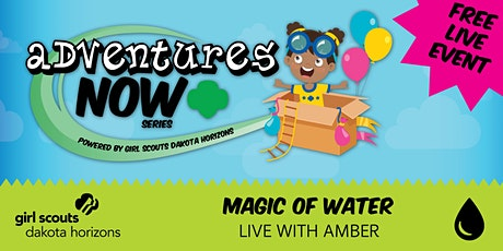 Adventures Now: Magic of Water tickets