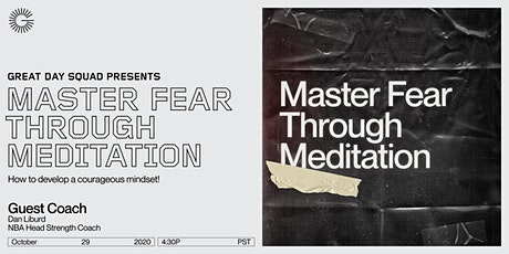 Master Fear Through Meditation: How to develop a courageous mindset tickets