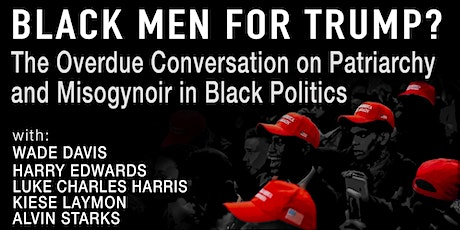 The Overdue Conversation about Patriarchy and Misogynoir in Black Politics tickets