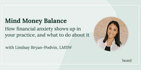 How Financial Anxiety Shows up in Practice and What to do About it tickets