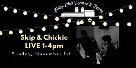 Skip and Chickie Live at Bishop Estate Vineyard and Winery tickets