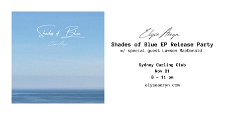 Elyse Aeryn - Shades of Blue EP - Release Party tickets