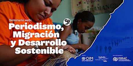Seminario web: Periodismo, Migración y Desarrollo Sostenible. boletos