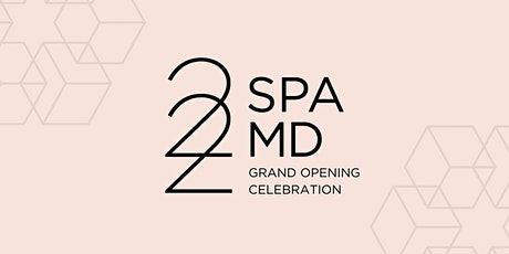 22 Spa MD Grand Opening tickets