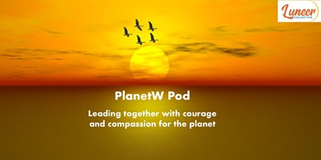 PlanetW: Leading together with courage and compassion for the planet tickets