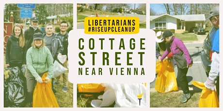 Libertarians #RiseUpCleanUp Cottage St in Vienna tickets
