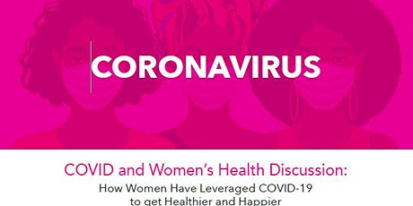 COVID and Women's Health Discussion: How Women Have Leveraged COVID-19 to g tickets
