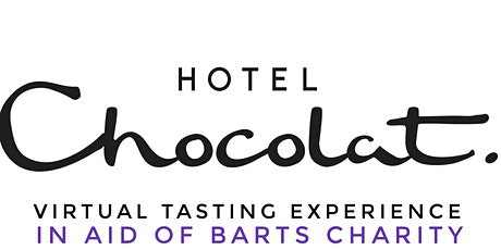 VIRTUAL TASTING WITH HOTEL CHOCOLAT IN AID OF BARTS CHARITY XMAS APPEAL tickets