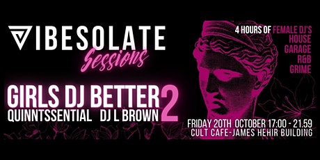 Vibesolate Sessions  - Girls DJ Better 2 tickets
