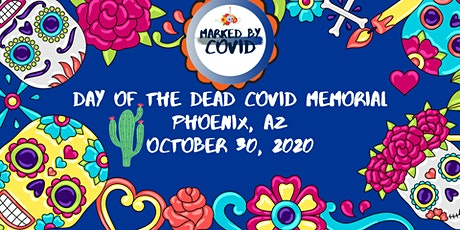 Phoenix Day of the Dead COVID Memorial & Get Out the Vote Event tickets