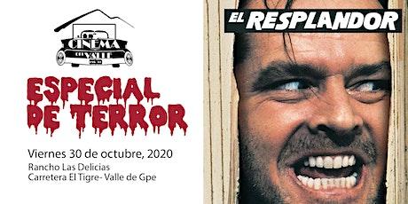 Cinema del Valle / El Resplandor / 8:30 pm boletos