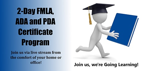 2-Day FMLA, ADA and PDA Certificate Program (Starts 4/19/2021) tickets
