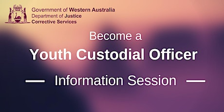 Become a Youth Custodial Officer - Information Session tickets