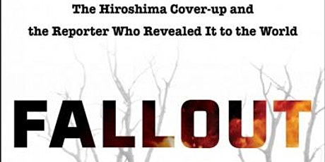 Virtual History Book Club:  Fallout: The Hiroshima Cover-up by Leslie Blume tickets