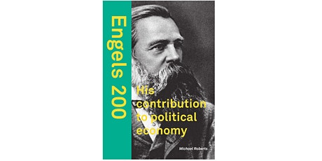 Engels 200- His contribution to political economy by Michael Roberts tickets