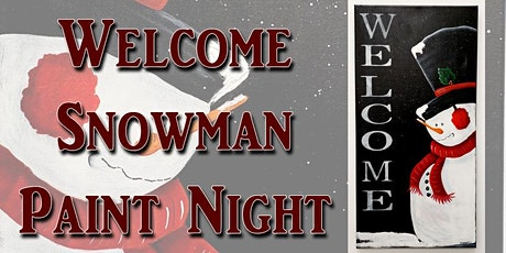 Welcome Snowman Paint Night 2nd Date tickets