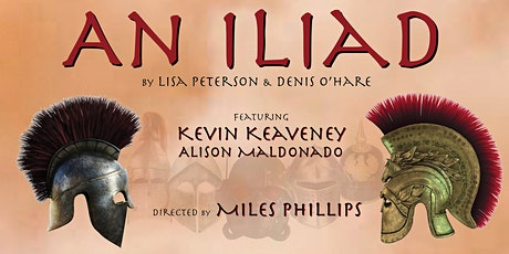 AN ILIAD  written by Lisa Peterson and Denis O'Hare tickets
