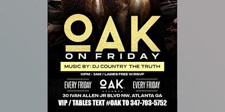 FRIDAYS at OAK - ATLANTA'S HOTTEST FRIDAY NIGHT PARTY #GQEVENT LITT tickets