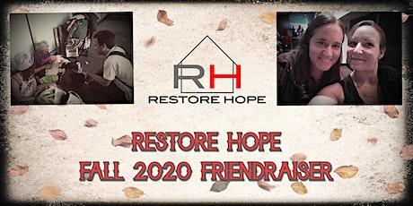 Restore Hope Fall 2020 Friendraiser tickets