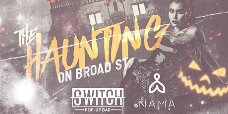 The Haunting on Broad St | Halloween Night at Switch & Nama tickets