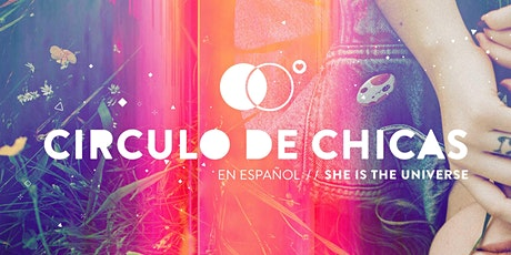 Circulo de Chicas / en Español // She is the Universe tickets