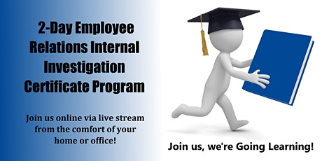 2-Day Employee Relations Internal Investigation Certificate Program tickets