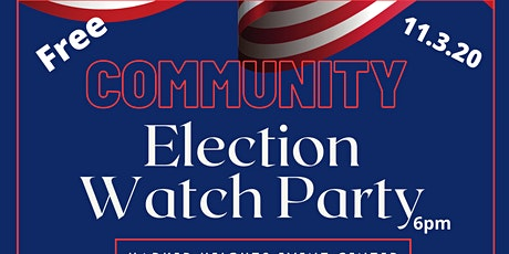 COMMUNITY ELECTION WATCH PARTY tickets