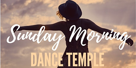 Sunday Morning ~ Dance Temple tickets