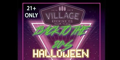 Village Brewing Company's Back to the 80's Halloween tickets