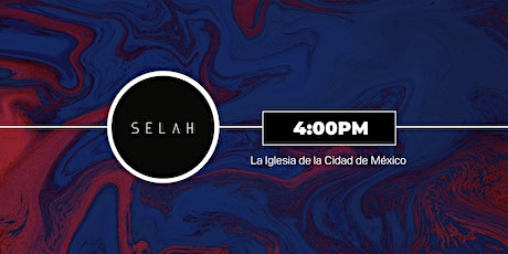 Conferencia  Selah - 4PM boletos