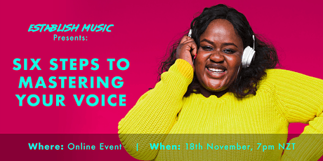 ONLINE WORKSHOP - Six Steps to Mastering Your Voice! tickets