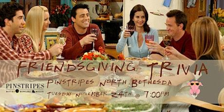 ETrivia - Friendsgiving Trivia at Pinstripes North Bethesda tickets