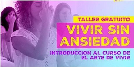 Taller Vivir sin Ansiedad Introductorio al Curso de Yes+!Plus boletos