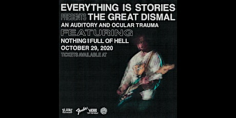 Nothing / Full Of Hell -  The Great Dismal -  Livestream show