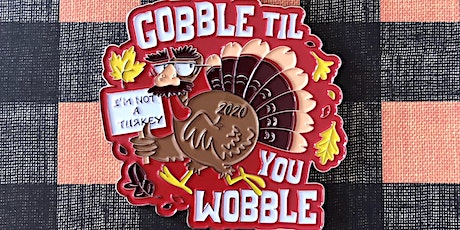 VIRTUAL: Gobble Til You Wobble 1M 5K 10K 13.1 26.2- Participate from home! tickets