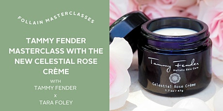 Tammy Fender Masterclass with the New Celestial Rose Crème tickets
