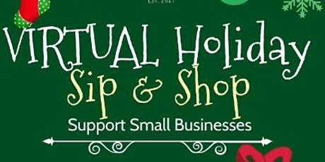 Virtual Holiday Sip & Shop - Support Small Businesses tickets