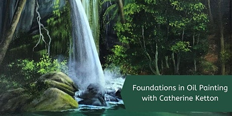 Foundations in Oil Painting with Catherine Ketton (Sunday, 6 Week Course) tickets