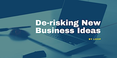 De-risking New Business Ideas tickets