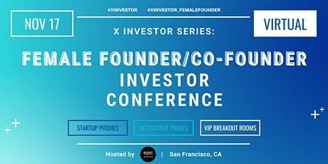 X Investor Series: Female Founder Investor Conference (On Zoom) tickets