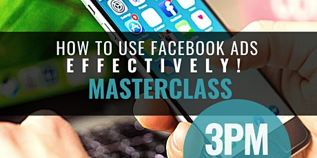 How to Use Facebook Ads Effectively! tickets