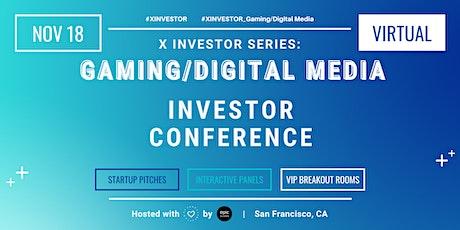 X Investor Series: Gaming/Digital Media Investor Conference (On Zoom) tickets